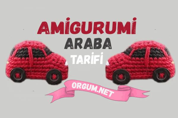 amigurumi araba tarifi