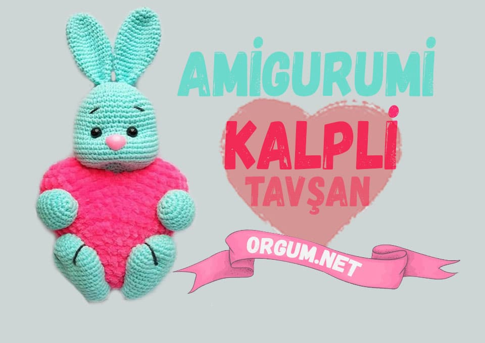 amigurumi kalpli tavşan