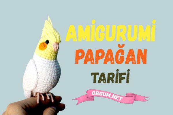 amigurumi papağan tarifi
