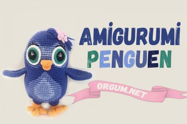 amigurumi penguen kız tarifi
