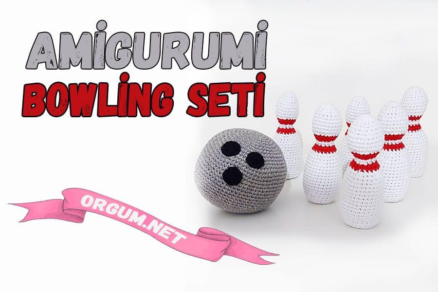 amigurumi bowling seti tarifi