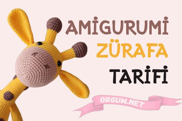 amigurumi zürafa tarifi